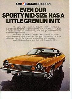 "Vintage 1974 AMC Matador Coupe Magazine Ad- ""EVEN OUT SPORTY MID-SIZE HAS A LITTLE GREMLIN IN IT."""