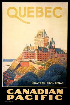 Quebec Canada Canadian Pacific 1924 - Print Prints from old-time Travel Posters. This one advertised travel to Quebec in Canada by Canadian Retro Poster, Art Deco Posters, Poster S, Vintage Travel Posters, Poster Prints, Art Print, Vintage Advertisements, Vintage Ads, Vintage Makeup