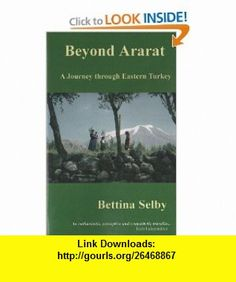 Beyond Ararat (9780953800773) Bettina Selby , ISBN-10: 0953800776  , ISBN-13: 978-0953800773 ,  , tutorials , pdf , ebook , torrent , downloads , rapidshare , filesonic , hotfile , megaupload , fileserve