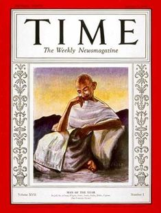 1930 TIME Magazine's Person fo the Year - Mahatma Ghandi. Gandhi was the leader of the Indian independence movement. In 1930, he led the Salt Satyagraha, a 240-mile march to protest the imposition of taxes on salt by the British Raj.