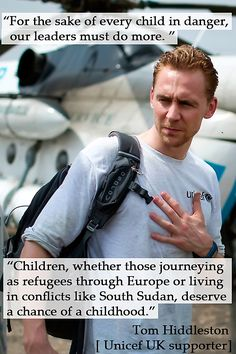 """For the sake of every child in danger, our leaders must do more."" —Tom Hiddleston [Unicef UK supporter]. Link: http://www.independent.co.uk/voices/tom-hiddleston-in-south-sudan-children-deserve-a-chance-of-a-childhood-a6718576.html Unicef UK blog: https://act.unicef.org.uk/ea-action/action?ea.client.id=375&ea.campaign.id=43597&ea.tracking.id=whspressrelease"