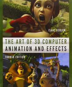 The Art of 3D Computer Animation and Effects: Amazon.co.uk: Isaac V. Kerlow: 9780470084908: Books