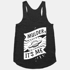 Be the best FBI detective team around with matching pair designs for the most repeated line in all of X Files! Mulder, It's Me & Scully, It's Me!