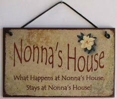 """Amazon.com: 5x8 Vintage Style Sign with Magnolia Saying, """"Nonna's House What Happens at Nonna's House, Stays at Nonna's House!"""" Decorative F..."""