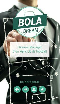 Football 3.0: avec Boladream, devenez manager dune VRAIE équipe de football!