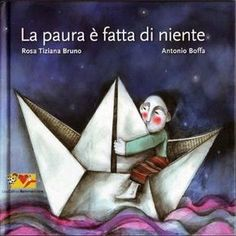 LA PAURA E' FATTA DI NIENTE - Antonio Boffa Illustrazione - Children's Illustration