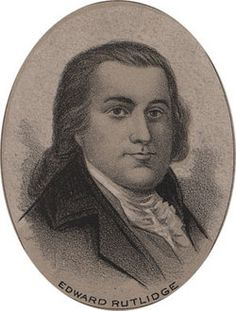 Related on moms side of the family. Edward Rutledge. .39th governor of S. Carolina.  Signed the Declaration of Independence