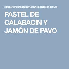 PASTEL DE CALABACIN Y JAMÓN DE PAVO