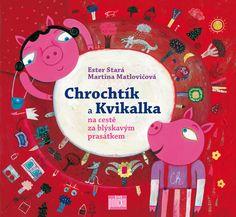 Chrochtík a Kvikalka