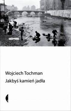 Jakbyś kamień jadła - Tochman Wojciech | Książka w Sklepie EMPIK.COM