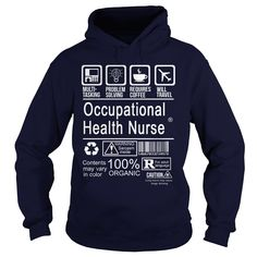OCCUPATIONAL HEALTH NURSE T-Shirts, Hoodies. ADD TO CART ==► https://www.sunfrog.com/LifeStyle/OCCUPATIONAL-HEALTH-NURSE-113756738-Navy-Blue-Hoodie.html?id=41382