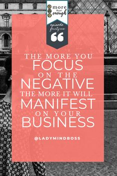 The more you focus on the negative, the more it will manifest on your business - Catch more of this at More Than Enough Podcast Episode Troubleshooting the Law of Attraction. Finding Passion, Finding Purpose In Life, Purpose Driven Life, Best Life Advice, Becoming A Life Coach, Positive Quotes For Work, Passion Quotes, Think And Grow Rich, Quotes About Motherhood