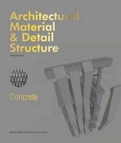Architectural material & detail structure : concrete, 2016.  In our expectations, concrete is always rough and grey. Therefore, how to increase its public acceptance is architects' great consideration. Many architects have tried actively; some mix concrete and other materials in a proper proportion—clean concrete surface combined with carefully manufactured wood or metal makes it easier to be acceptable. The perfection and abstraction of concrete are also more influential to those who ar…