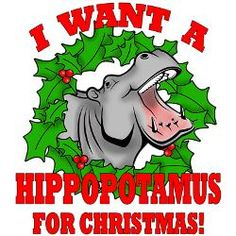 All I Want for Christmas is a Hippopotamus t shirt by playpatch ...