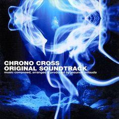 CHRONO CROSS ORIGINAL SOUNDTRACK by Yasunori Mitsuda
