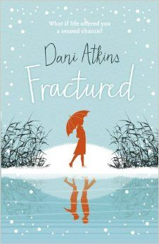 Fractured: Amazon.co.uk: Dani Atkins: 9781781857113: Books