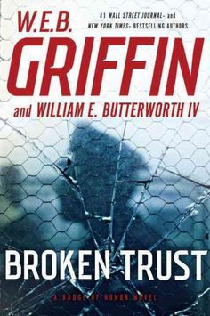 Broken Trust, by W.E.B. Griffin and William E. Butterworth IV -- AUGUST