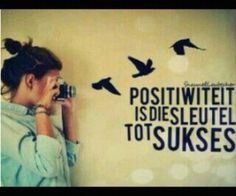 positiewiteit is die sleutel tot sukses Positive Quotes, Qoutes, Positivity, Afrikaans Quotes, Image, Home Decor, Quotes Positive, Decoration Home, Quotations