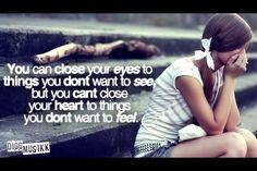 So very true:( I wish I could close my heart and eyes!!!!!