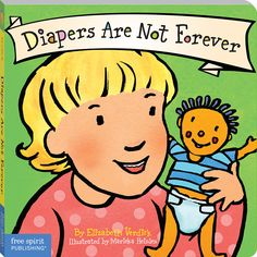 Diapers Are Not Forever (Board Book) (Best Behavior Series) [Board book], (toilet training, parenting, toddler behavior, board book) Potty Training Books, Potty Training Girls, Toilet Training, Training Tips, Toddler Books, Childrens Books, Kid Books, Best Potty, Bed Wetting
