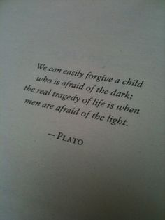 Plato's philosophy was much better than the crap we have spewed at us now. Poetry Quotes, Words Quotes, Me Quotes, Sayings, Plato Quotes, Great Quotes, Quotes To Live By, Inspirational Quotes, Motivational