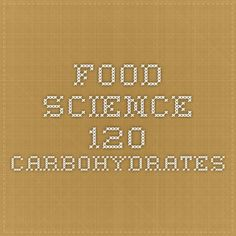 Food Science 120 Carbohydrates