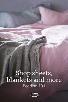 Bedding 101! Find sheets, blankets, comforters and more.