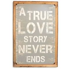 Poncho & Goldstein 'True Love Story' Sign ($85) ❤ liked on Polyvore featuring home, home decor, wall art, quadri, grey, gray home decor and grey home decor