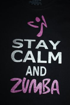 Custom stay calm and zumba fitness t shirt by layniebugdesign Physical Fitness, Zumba Fitness, Dance Fitness, Zumba Funny, Zumba Quotes, Zumba Instructor, Workout Videos, Zumba Videos, I Work Out