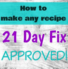 You can easily adapt recipes to make them 21 Day Fix approved: swap grains, add veggies, etc.
