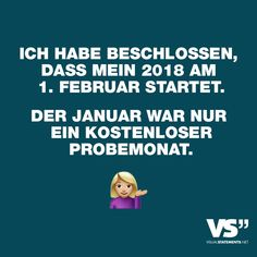 Visual Statements®️ Ich habe beschlossen, dass mein 2018 am 1. Februar startet. Der Januar war nur ein kostenloser Probemonat. Sprüche/ Zitate/ Quotes/Spaß/ lustig / witzig / Fun