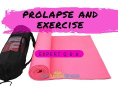 Can you exercise when you have prolapse? YES! Here's how. Expert Q&A...