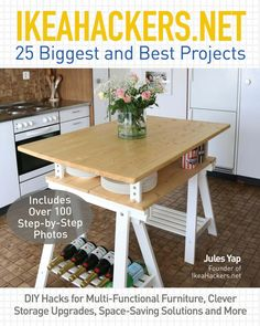 NET 25 Biggest and Best Projects DIY Hacks for Multi-Functional Furniture, Clever Storage Upgrades, Space-Saving Solutions and More by Jules Yap and Publisher Ulysses Press. Ikea Hacks, Diy Hacks, Ikea Pax, Ikea Kallax, Kallax Hack, Malm, Billy Ikea, Ikea Design, Foyer Design