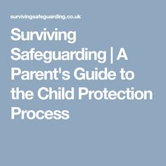 Surviving Safeguarding | A Parent's Guide to the Child Protection Process
