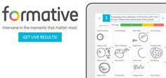 Go Formative: Create online assessments, activities, or homework. Students can type, show their work with drawings or submit images. Use for frequent formal and informal checks for understanding. http://goformative.com/