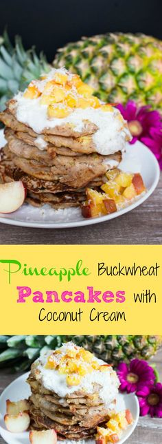 Pineapple buckwheat pancakes with coconut cream and peaches. How much better can breakfast actually get?! #vegan #pancakes #glutenfree #buckwheat