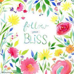 Follow your Bliss by Stephanie Ryan