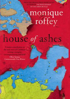 48. House of Ashes by Monique Roffey