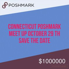 Connecticut  Posh Meetup Save the date. Time will be in evening. location to be determined will be in Connecticut!! Feel free to tell other CT poshers and tag them in this listing.. Other