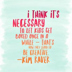 Quote about Boredom and Creativity