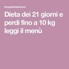 Dieta dei 21 giorni e perdi fino a 10 kg leggi il menù