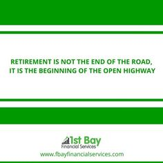 Retirement is not the end of the road, it is the beginning of the open highway.  Love this to serve as a reminder for all individual. Success Quotes for motivation and inspiration!  Truth.. Lets Talk.. Make a plan today.  Get a free quotes visit www.fbayfinancialservices.com  #entreprenuer #lifestyle #florida #lifeinsurance #family #newparents #newmom #newdad #floridafamily #floridakids #retirement #insurance #goals #success #workingmom #busymom #mom #financialplanning #love #beautiful #plan New Dads, New Parents, Retirement Planning, Financial Planning, Make A Plan, Tax Deductions, Savings Plan, Life Insurance, Free Quotes