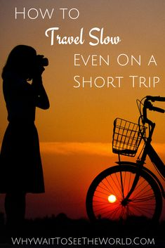 Yes, it is completely possible to travel slow even on a short trip. Just adapt the right mindset and follow these tips and you will be traveling slow even if you only have a week. #slowtravel #whywait #traveladvice
