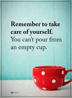 Quotes Remember to take care of yourself. You can't pour from an empty cup. Life Quotes Love, Wisdom Quotes, Qoutes, Quotations, Cherish Quotes, Worry Quotes, Respect Quotes, Quote Life, Positive Quotes