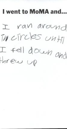 Kids reaction to MoMa. Pretty much my same reaction except I was weeping for my future career field.