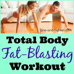 Total body fat-blasting workout- no equipment needed!
