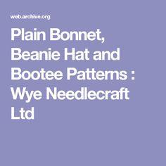Plain Bonnet, Beanie Hat and Bootee Patterns : Wye Needlecraft Ltd