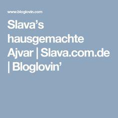 Slava's hausgemachte Ajvar | Slava.com.de | Bloglovin'