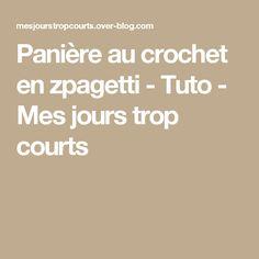 Panière au crochet en zpagetti - Tuto - Mes jours trop courts