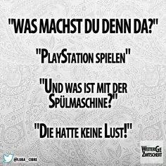 PlayStation spielen...die Spülmaschine hatte keine Lust